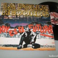 Discos de vinilo: LA POLLA RECORDS - HOY ES EL FUTURO ..LP DE VINILO - OIHUKA - PUNK DE 1993 ..MUY DIFICIL EN VINILO. Lote 205830512