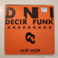 Discos de vinilo: NT DNI - DECIR FUNK 1989 MADRID HIP HOP PROMO PROMOCIONAL SPAIN SINGLE VINILO. Lote 205838122