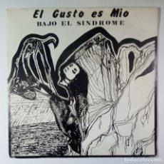 Discos de vinilo: EL GUSTO ES MIO - BAJO EL SINDROME / COSAS DE CRIOS - SINGLE 1990 - RDK. Lote 205843211