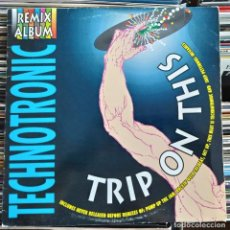 Discos de vinilo: TECHNOTRONIC ‎– TRIP ON THIS! - THE REMIXES (MAX MUSIC ‎– MLB 432) VINYL, LP (D:VG+). Lote 205845978