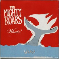 Discos de vinilo: THE MIGHTY ROARS – WHALE! - SG PROMO UK EUROPE 2006 - ONE LITTLE INDIAN – 761TP7. Lote 205849637