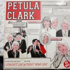 "Discos de vinilo: PETULA CLARK - I COULDN'T LIVE WITHOUT YOUR LOVE ('89 MIX) (12"")LEGACY LGYT 100. VINILO COMO NUEVO. Lote 205854153"