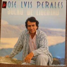 Discos de vinilo: JOSE LUIS PERALES - SUEÑO DE LIBERTAD – CON ENCARTE INTERIOR. Lote 205863600