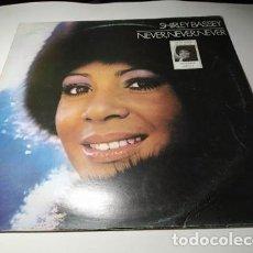 Discos de vinilo: LP - SHIRLEY BASSEY – NEVER, NEVER, NEVER - 10C 064-094438 ( VG+/ VG+) E. ESPCIL COLECCI. SPAIN. Lote 205866557