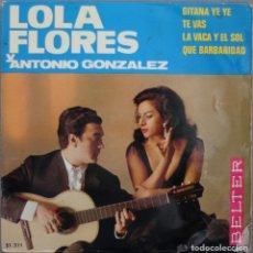Discos de vinilo: LOLA FLORES Y ANTONIO GONZALEZ// GITANA YE YE+3// EP// 1965// BELTER. Lote 206156655