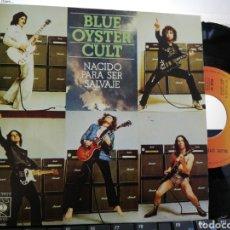 Discos de vinilo: BLUE OYSTER CULT SINGLE NACIDO PARA SER LIBRE ESPAÑA 1975 EN PERFECTO ESTADO. Lote 206164430