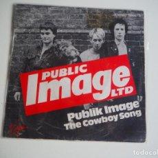 Discos de vinilo: SINGLE P.I.L. (PUBLIC IMAGE LIMITED) PUBLIK IMAGE / THE COWBOY SONG MADE IN SPAIN PUNK SEX PISTOLS. Lote 206168793