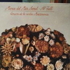 Discos de vinilo: MARIA DEL MAR BONET / AL TALL - CANÇONS DE LA NOSTRA MEDITERRANEA - ARIOLA J-204468 - 1982. Lote 206180425