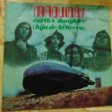 Discos de vinilo: MÁQUINA!– EARTH'S DAUGHTER ( HIJA DE LA TIERRA ) - SINGLE 1969. Lote 206201703