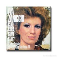 Disques de vinyle: IVA ZANICCHI - CIAO, CARA COME STAI. Lote 206217633