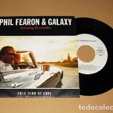 Discos de vinilo: PHIL FEARON AND GALAXY - THIS KIND OF LOVE - PROMO SINGLE - 1985. Lote 206219815
