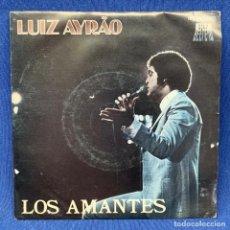 Discos de vinilo: SINGLE LUIZ AYRAO - LUIZ AYRÃO - LOS AMANTES - ESPAÑA - 1981. Lote 206220386