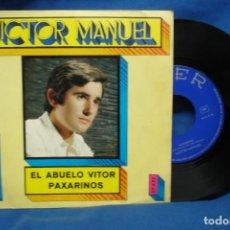 Discos de vinilo: VICTOR MANUEL - EL ABUELO VITOR/ PAXARINOS - BELTER 1969 - FUNDA AMARILLA, RARO. Lote 206230950
