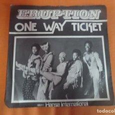 Discos de vinilo: SINGLE , ERUPTION - ONE WAY TICKET , VER FOTOS. Lote 206238733
