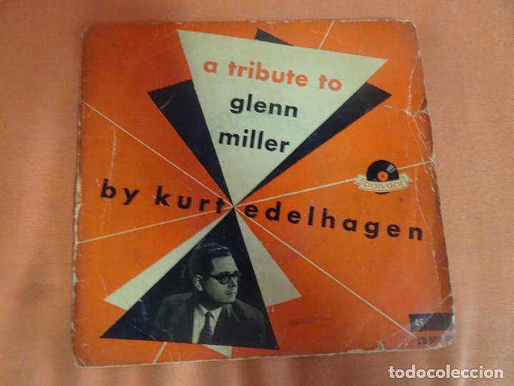 SINGLE , A TRIBUTE TO GLENN MILLER. BY KURT EDELHAGEN. , VER FOTOS (Música - Discos - Singles Vinilo - Orquestas)
