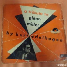 Discos de vinilo: SINGLE , A TRIBUTE TO GLENN MILLER. BY KURT EDELHAGEN. , VER FOTOS. Lote 206239473