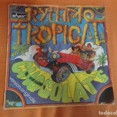 Discos de vinilo: SINGLE , CHOCOLAT,S, RITMO TROPICAL, VER FOTOS. Lote 206243946