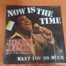Discos de vinilo: SINGLE , JIMMY JAMES & THE VAGABONDS – NOW IS THE TIME, VER FOTOS. Lote 206244233