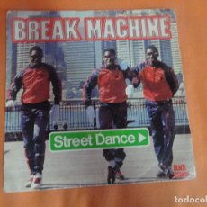 Discos de vinilo: SINGLE , BREAK MACHINE - STREET DANCE, VER FOTOS. Lote 206244658