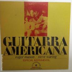 Discos de vinilo: GUITARRA AMERICANA- ROGER MASON- STEVE WARING- SPAIN LP 1972.. Lote 206246565