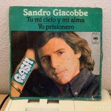 """Discos de vinilo: SANDRO GIACOBBE – TU MI CIELO Y MI ALMA / YO PRISIONERO. SINGLE 7"""". VG/VG.1977. Lote 206249160"""