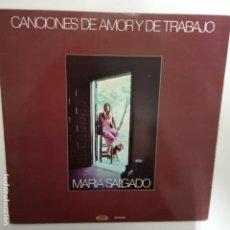 Discos de vinilo: MARIA SALGADO- CANCIONES DE AMOR Y DE TRABAJO - LP 1980.. Lote 206250373