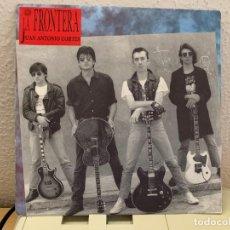 "Discos de vinilo: LA FRONTERA – JUAN ANTONIO CORTES. DISCO SINGLE 7"". NEAR MINT / NEAR MINT.1989. Lote 206253803"