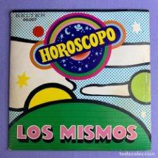 Discos de vinilo: SINGLE HOROSCOPO LOS MISMOS VG++. Lote 206269975