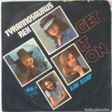 Discos de vinilo: TYRANNOSAURUS REX MARC BOLAN SINGLE VINILO EDICIÓN ITALIANA GET IT ON. Lote 206275642