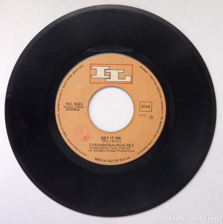 Discos de vinilo: TYRANNOSAURUS REX MARC BOLAN single vinilo edición italiana Get it on - Foto 3 - 206275642
