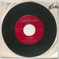 Discos de vinilo: WALTER WISE MILLER & THE YELLOW JACKETS. I WAS WRONG/ MINE FOREVERMORE. GOLDBAND, USA SINGLE. Lote 206292375