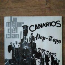 Discos de vinilo: LP CANARIOS / POP TOPS - LO MEJOR DEL CLAN - BARCLAY 1968 - EL SOUL ES UNA DROGA - MINT!!!. Lote 206298478