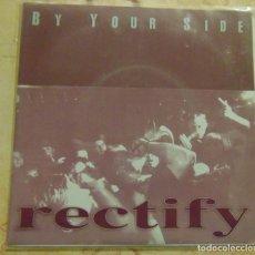 Discos de vinilo: RECTIFY – BY YOUR SIDE - SINGLE HARDCORE PUNK 1996. Lote 206300313