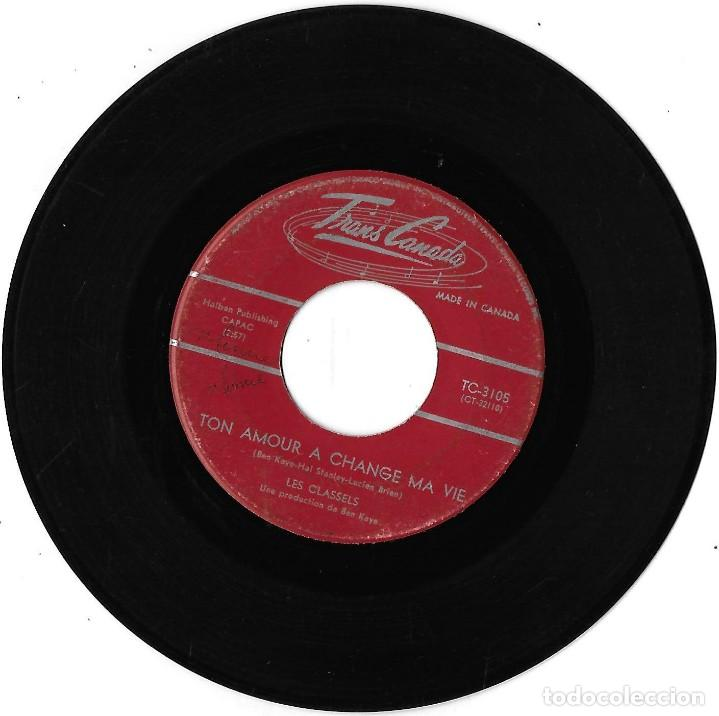CLASSELS, LES: TON AMOUR A CHANGE MA VIE / TU LE REGRETTERAS. EXCELENTE BEAT / ROCK´N´ROLL CANADÁ (Música - Discos - Singles Vinilo - Pop - Rock Extranjero de los 50 y 60)