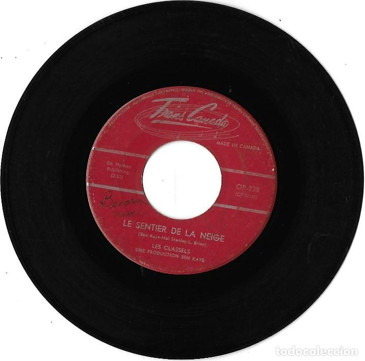 CLASSELS, LES: LE SENTIER DE LA NEIGE / JOLIES CLOCHETTES. EXCELENTE BEAT / SURF CANADÁ (Música - Discos - Singles Vinilo - Pop - Rock Extranjero de los 50 y 60)