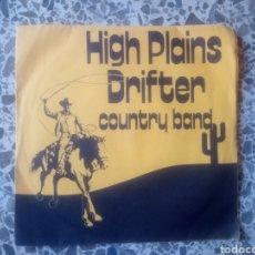 Discos de vinilo: HIGH PLAINS DRIFTER. COUNTRY BAND. RAREZA. Lote 206307196