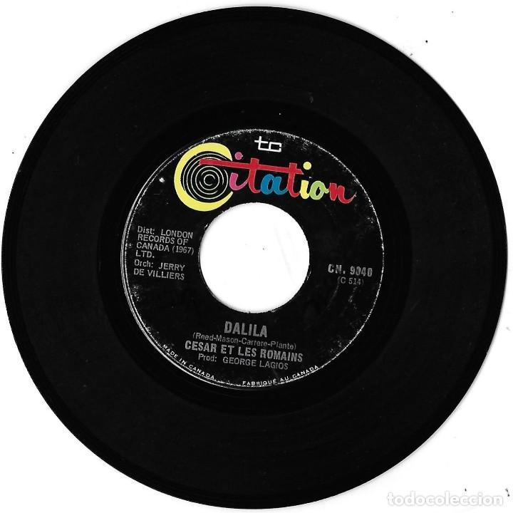 CESAR ET LES ROMAINS: DALILA / OOO LA LA. EXCELENTE POP ROCK CANADÁ (Música - Discos - Singles Vinilo - Pop - Rock Extranjero de los 50 y 60)