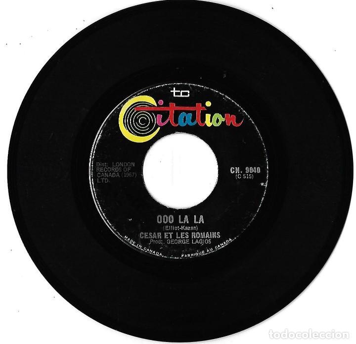 Discos de vinilo: CESAR ET LES ROMAINS: DALILA / OOO LA LA. EXCELENTE POP ROCK CANADÁ - Foto 2 - 206307801