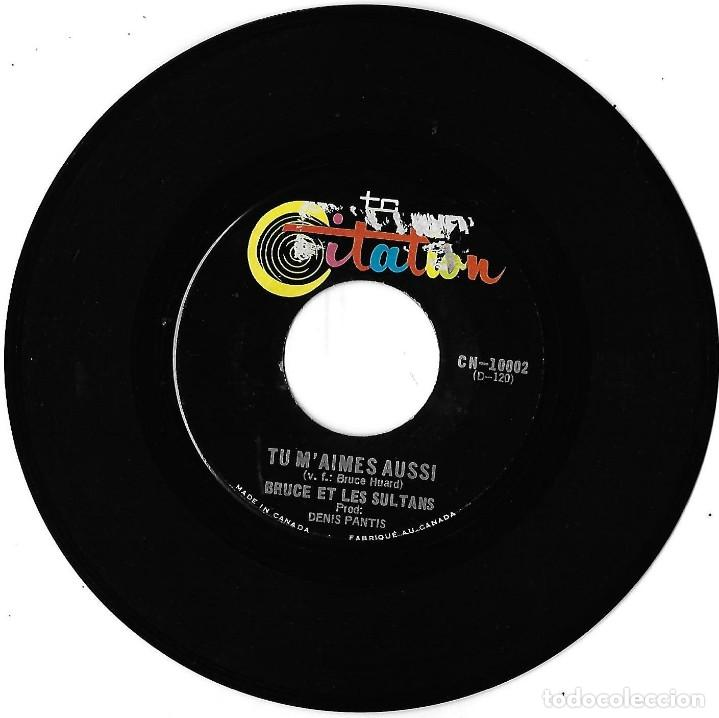 BRUCE ET LES SULTANS: TU M´AIMES AUSSI / TU AS UN AMI. EXCELENTE GARAGE / YE-YÉ CANADÁ (Música - Discos - Singles Vinilo - Pop - Rock Internacional de los 50 y 60)