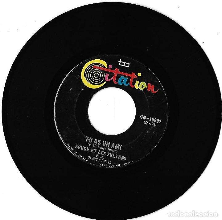Discos de vinilo: BRUCE ET LES SULTANS: TU M´AIMES AUSSI / TU AS UN AMI. EXCELENTE GARAGE / YE-YÉ CANADÁ - Foto 2 - 206308181