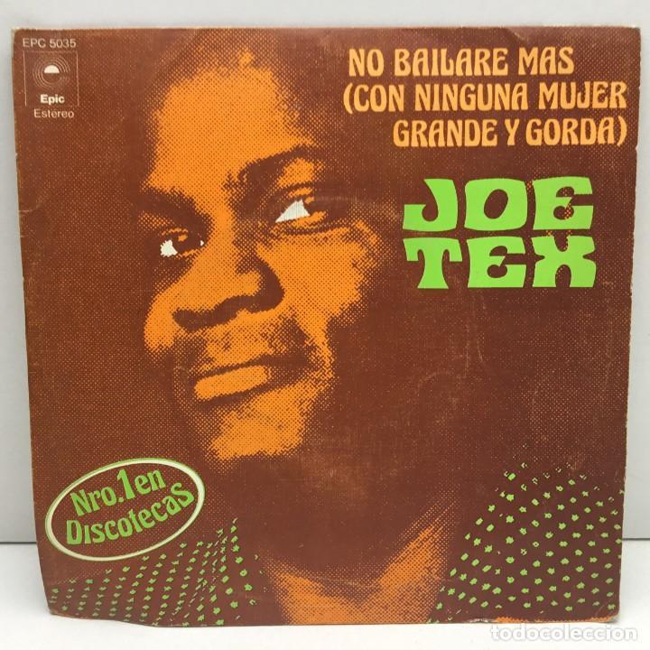 DISCO SINGLE VINILO - JOE TEX - NO BAILARE MAS CON NINGUNA MUJER GRANDE Y GORDA - AÑO 1977 (Música - Discos - Singles Vinilo - Otros estilos)