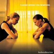 Discos de vinilo: PLACEBO LP WITHOUT YOU I'M NOTHING REEDICION VINILO MUY RARO. Lote 206328195