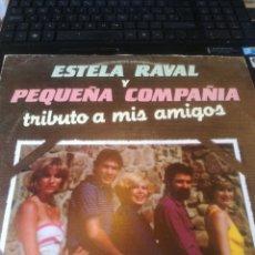Discos de vinilo: VINILO ESTELA RAVAL Y PEQUEÑA COMPANIA. Lote 206334382