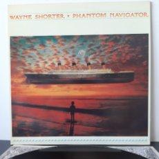 Discos de vinilo: WAYNE SHORTER. PHANTOM NAVIGATOR. CBS. 1987. SPAIN. Lote 206342296
