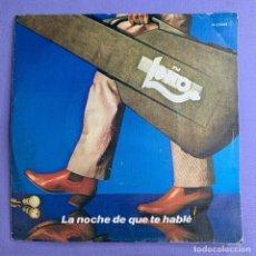 Discos de vinilo: SINGLE LEÑO - LA NOCHE QUE TE HABLÉ VG++. Lote 206344043