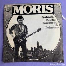 Discos de vinilo: SINGLE MORIS - SÁBADO NOCHE NOCTURNO DE PRINCESA VG++. Lote 206344340