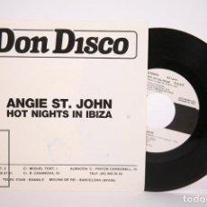 Discos de vinilo: DISCO SINGLE PROMOCIONAL DE VINILO - ANGIE ST. JOHN / HOT NIGHTS IN IBIZA - DON DISCO - AÑO 1987. Lote 206348511