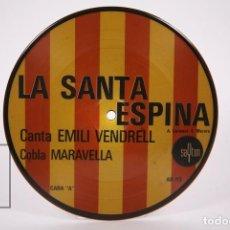 Discos de vinilo: DISCO SINGLE DE VINILO - LA SANTA ESPINA / PER TU PLORO -EMILI VENDRELL COBLA MARAVELLA- SAYTON 1972. Lote 206348551