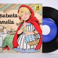 Discos de vinilo: DISCO SINGLE DE VINILO - LA CAPUTXETA VERMELLA / LA CAPERUCITA ROJA -DISCO CUENTO - ODEON - AÑO 1961. Lote 206348633