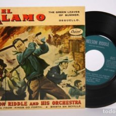 Discos de vinilo: DISCO SINGLE DE VINILO - EL ALAMO / NELSON RIDDLE AND HIS ORCHESTRA - CAPITOL - AÑO 1961. Lote 206348647